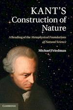Kant's Construction of Nature af Michael Friedman