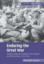 Enduring the Great War (Cambridge Military Histories)