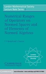 Numerical Ranges of Operators on Normed Spaces and of Elements of Normed Algebras