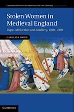 Stolen Women in Medieval England af Caroline Dunn