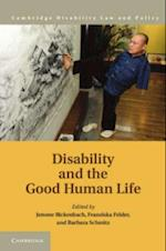 Disability and the Good Human Life (Cambridge Disability Law and Policy Series)