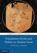 Foundation Myths and Politics in Ancient Ionia af Naoise MAC Sweeney