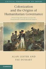 Colonization and the Origins of Humanitarian Governance af Fae Dussart