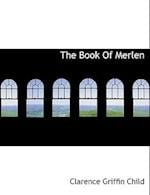 The Book of Merlen af Clarence Griffin Child