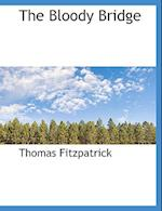 The Bloody Bridge af Thomas Fitzpatrick
