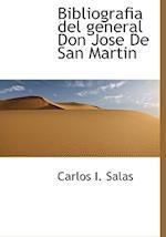 Bibliografia del General Don Jose de San Martin af Carlos I. Salas