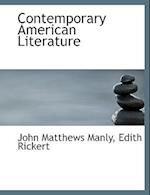 Contemporary American Literature af Edith Rickert, John Matthews Manly