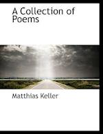 A Collection of Poems af Matthias Keller