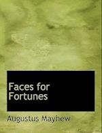 Faces for Fortunes af Augustus Mayhew