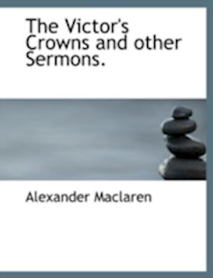 The Victor's Crowns and other Sermons.