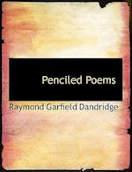 Penciled Poems af Raymond Garfield Dandridge