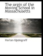The Orgin of the Moving School in Massachusetts af Harlan Updegraff