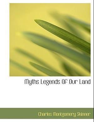 Myths Legends Of Our Land