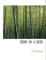 Story of a Deer af J. W. Fortescue
