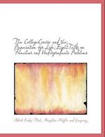 The Collegecourse and the Preparation for Life;eighttalks on Familiar and Undergraduate Problems