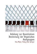 Anleitung Zur Quantitativen Bestimmung Der Organischen Atomgruppen af Hans Meyer