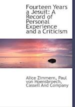 Fourteen Years a Jesuit: A Record of Personal Experience and a Criticism af Alice Zimmern, Paul Von Hoensbroech
