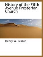 History of the Fifth Avenue Presterian Church