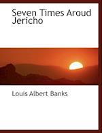 Seven Times Aroud Jericho af Louis Albert Banks