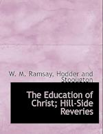 The Education of Christ; Hill-Side Reveries