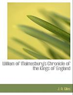 William of Malmesbury's Chronicle of the Kings of England af J. A. Giles