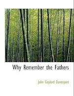 Why Remember the Fathers af John Gaylord Davenport