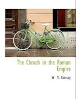 The Chruch in the Roman Empire af W. M. Ramsay