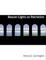 Beacon Lights on Patriotism af Henry Beebee Carrington