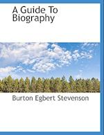 A Guide to Biography af Burton Egbert Stevenson