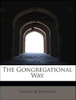 The Gongregational Way af George M. Boynton