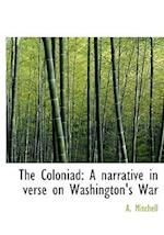 The Coloniad: A narrative in verse on Washington's War