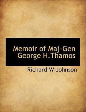 Memoir of Maj-Gen George H.Thamos