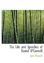 The Life and Speeches of Daniel O'Connell