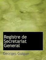 Registre de Secretariat General af Georges Guigue