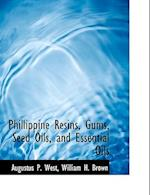 Phillippine Resins, Gums, Seed Oils, and Essential Oils af William H. Brown, Augustus P. West