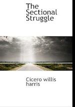 The Sectional Struggle af Cicero Willis Harris