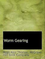 Worm Gearing af Hugh Kerr Thomas