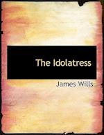 The Idolatress af James Wills