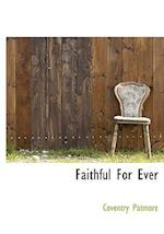 Faithful for Ever af Coventry Patmore