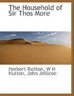 The Household of Sir Thos More af John Jellicoe, W H Hutton, Herbert Railton