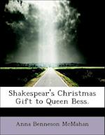 Shakespear's Christmas Gift to Queen Bess.