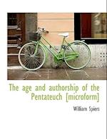 The Age and Authorship of the Pentateuch [Microform] af William Spiers