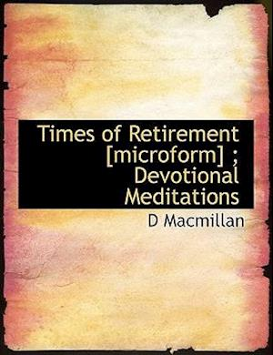 Times of Retirement [microform] ; Devotional Meditations