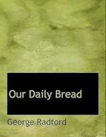 Our Daily Bread af George Radford
