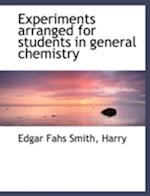 Experiments Arranged for Students in General Chemistry af Edgar Fahs Smith, Harry Harry