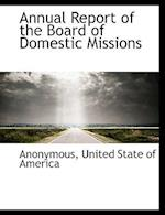 Annual Report of the Board of Domestic Missions af Anonymous