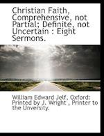 Christian Faith, Comprehensive, Not Partial; Definite, Not Uncertain