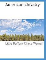 American Chivalry af Lillie Buffum Chace Wyman