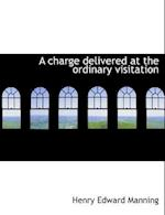 A Charge Delivered at the Ordinary Visitation