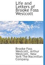 Life and Letters of Brooke Foss Westcott af Brooke Foss Westcott, Arthur Westcott
